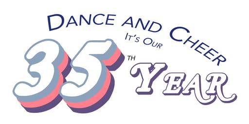 Dance and Cheer, It's Our 35th Year - 2020 Recital