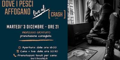 Dove I Pesci Affogano live al Crash Roma