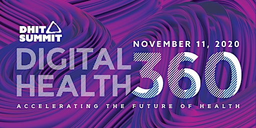 2020 DHIT Summit — Digital Health 360 :: Accelerating the Future of Health