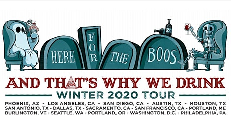 *POSTPONED (DATE TBD)* And That's Why We Drink: Here for the Boos Tour tickets