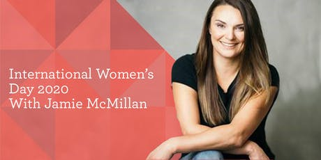 International Women's Day - Jamie McMillan tickets
