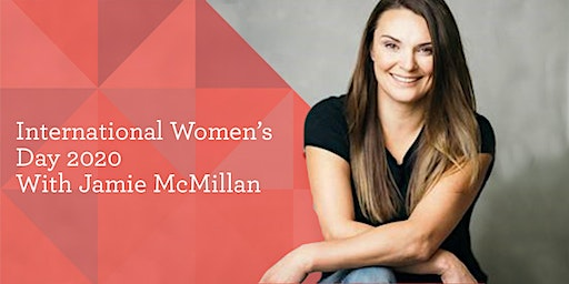 International Women's Day - Jamie McMillan