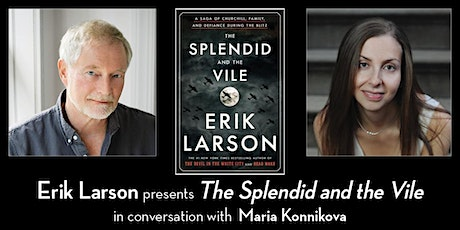 Erik Larson presents The Splendid and the Vile (with Maria Konnikova) tickets