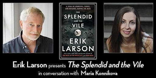 Erik Larson presents The Splendid and the Vile (with Maria Konnikova)