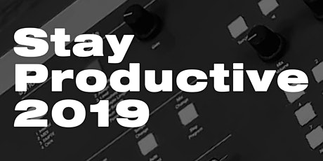 Stay Productive 2019 tickets