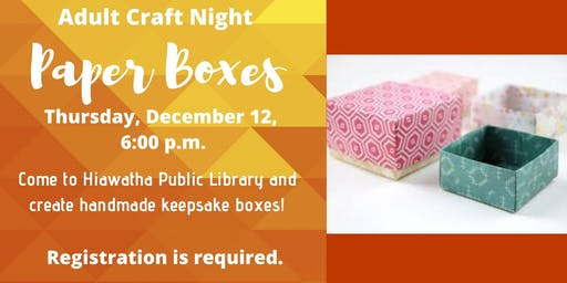 Adult Craft Night: Paper Boxes