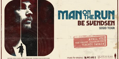 "Be Svendsen ""Man On The Run"" 2020 tour tickets"