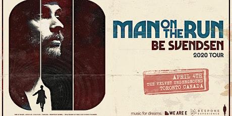 "Be Svendsen ""Man On The Run"" 2020 tour tickets"