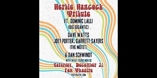 HERBIE HANCOCK TRIBUTE feat. MEMBERS OF BIG GIGANTIC, THE MOTET & MORE