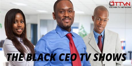 The Black CEO TV Shows tickets
