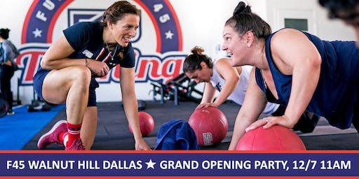 F45 Walnut Hill - Grand Opening Party