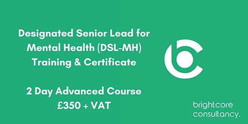 Designated Senior Lead for Mental Health (DSL-MH) Training & Certificate 2 Day Advanced Course: Mansfield
