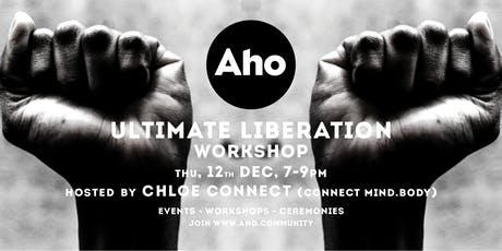 The Ultimate Liberation Workshop with Chloe Connect tickets