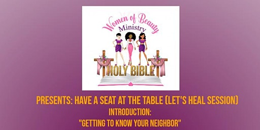 "Women Of Beauty Ministry Presents ""Have a Seat at The Table"""