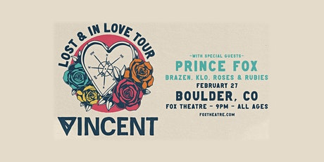 VINCENT with PRINCE FOX, BRAZEN, KLO, ROSES & RUBIES tickets