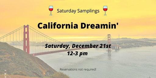 Saturday Samplings:California Dreamin'