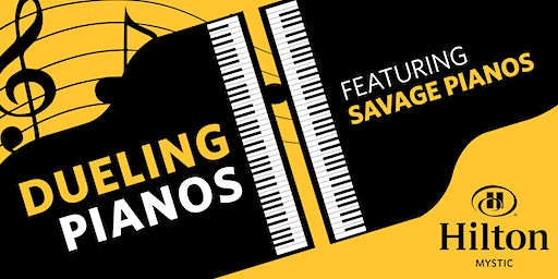 Savage Pianos, Dueling Pianos at Hilton Mystic, Mystic, CT