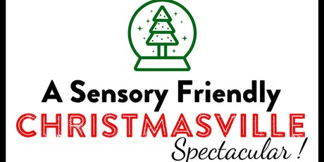 Christmasville Spectacular! (Sensory Friendly Show) tickets