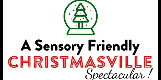 Christmasville Spectacular! (Sensory Friendly Show)