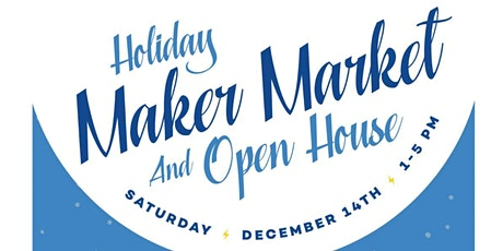 TinkerTech's Holiday Maker Market & Open House tickets