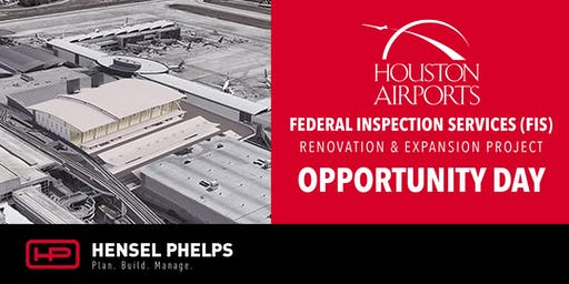 Hensel Phelps' Opportunity Day-Houston Airports FIS Renovation & Expansion