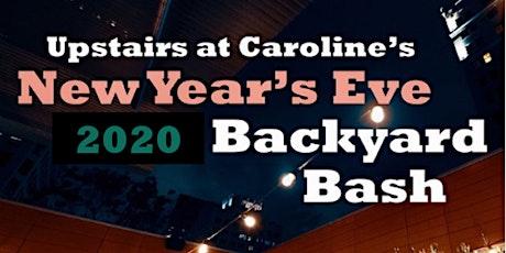 NYE Backyard Bash at Upstairs at Caroline tickets