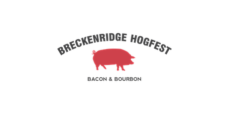 Breckenridge Hogfest - Bourbon & Bacon Festival 2021 tickets