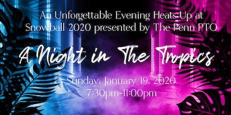 Penn Snowball 2020 - A Night In The Tropics tickets