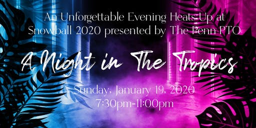 Penn Snowball 2020 - A Night In The Tropics