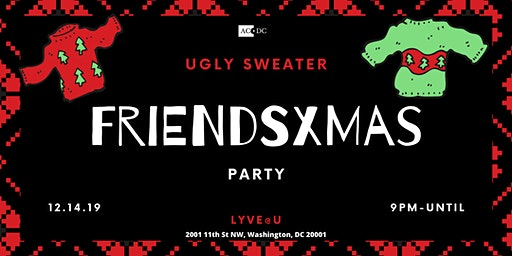"""4th Annual FriendsXmas """"Ugly Sweater Party"""" at LYVE@U"""