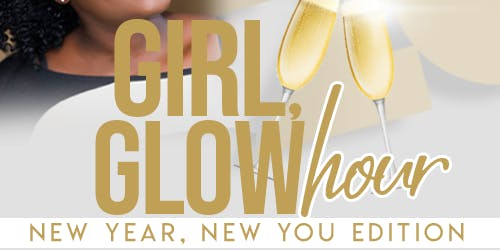 Girl, Glow Hour New Year, New You Edition
