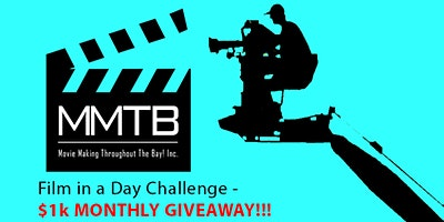 MMTB $1000 Monthly GIVEAWAY -All 2020 'Make a Film in a Day' Challenges