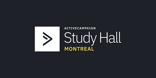 ActiveCampaign Study Hall | Montreal