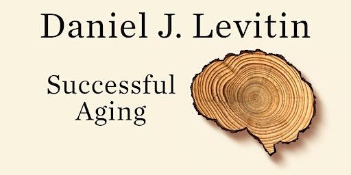 Daniel J. Levitin: Successful Aging