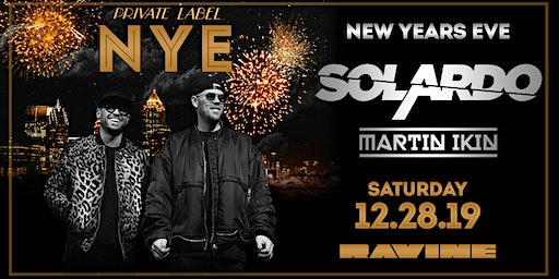 Private Label: NYE ft. Solardo at Ravine
