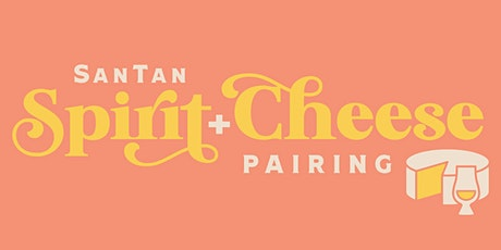 SanTan Spirit + Cheese Pairing tickets