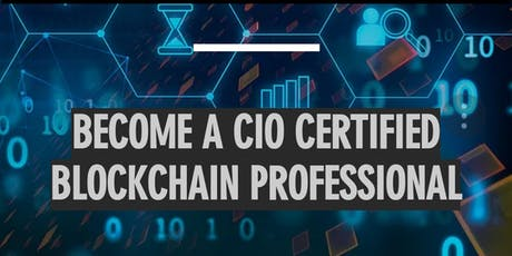 Blockchain Technology & Business Strategy - Executive and Professional Certification Program - via CIOCAN and CMC tickets