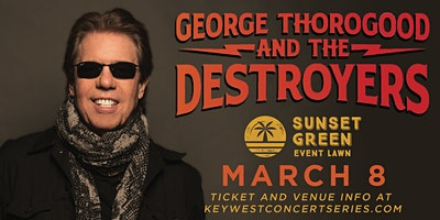 George Thorogood & The Destroyers at The Sunset Green Event Lawn