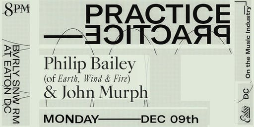 Practice Practice with Philip Bailey of Earth Wind and Fire and John Murph