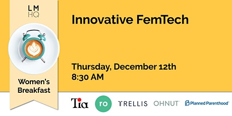 LMHQ Women's Breakfast: Innovative FemTech tickets