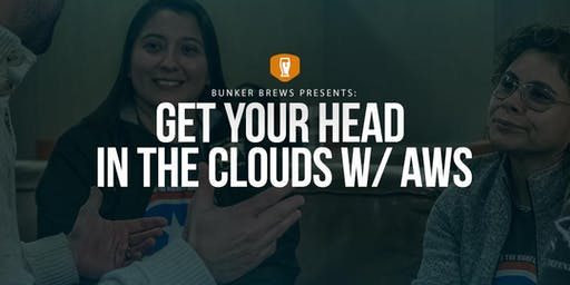 Bunker Brews Atlanta: Get Your Head in the Clouds w/ AWS