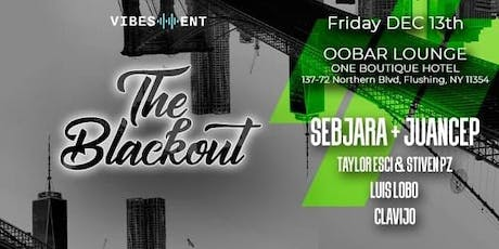 The Blackout  with Sebjara + Juancep / Taylor Esci & Stiven PZ and More tickets