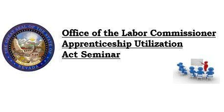 Office of the Labor Commissioner Apprenticeship Utilization Act Seminar