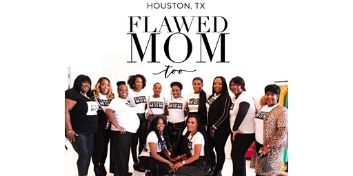 Flawed Mom Too Houston