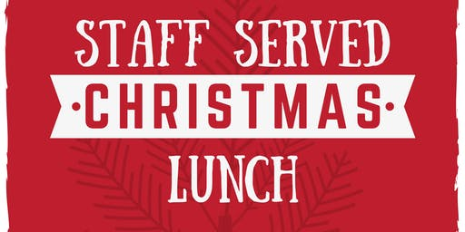 Staff Served Christmas Lunch
