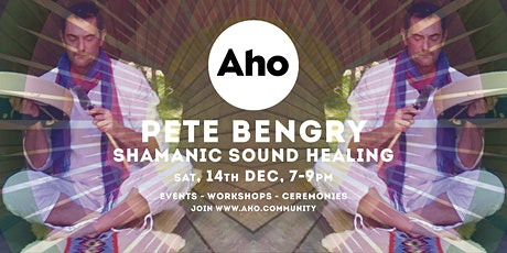 Shamanic Sound Healing with Pete Bengry tickets