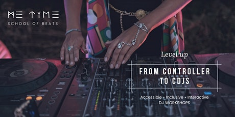 LEVEL UP: From Controller to CDJs tickets