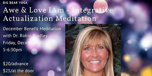 Integrative Actualization Meditation and Potluck! With Dr. Robin Bradley