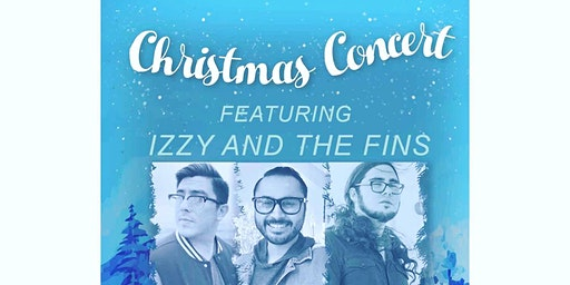 IZZY AND THE FINS Christmas Concert