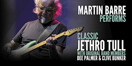 Martin Barre of Jethro Tull w. Original Members Dee Palmer & Clive Bunker tickets